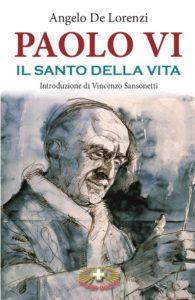 libro paolo vi il santo della vita angelo de lorenzi